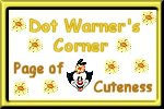 Dot Warner's Corner the Page of Cuteness